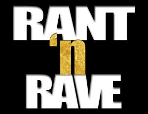 RANT RAVE